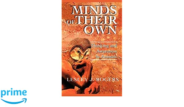 Minds Of Their Own Thinking And Awareness In Animals