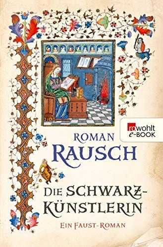 Die Schwarzkünstlerin: Ein Faust-Roman -