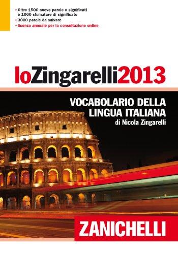 Lo Zingarelli 2013. Vocabolario della lingua italiana. Con aggiornamento online
