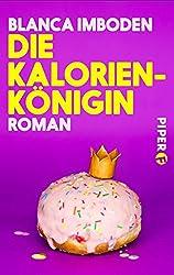 Die Kalorien-Königin: Roman