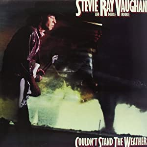 Ray Vaughan: Couldn T Stand the Weather