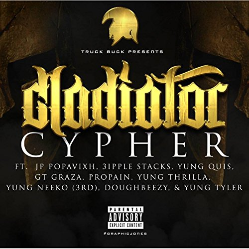 Gladiator Cypher(fea,jp Popavixh,3ipple Stack,yung Quis,propain,gt Garza,doughbeezy,neekdaskittz,tyrus [Explicit]