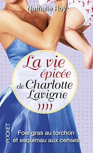 La Vie épicée de Charlotte Lavigne (4)