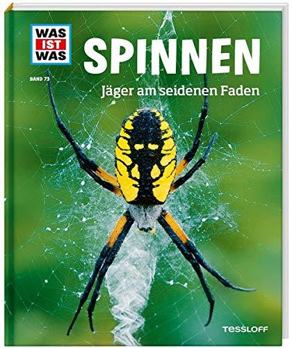 WAS IST WAS Band 73 Spinnen. Jäger am seidenen Faden (WAS IST WAS Sachbuch, Band 73)