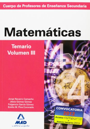 Cuerpo de profesores de enseñanza secundaria. Matemáticas. Temario. Volumen iii (Profesores Eso - Fp 2012) - 9788466579315
