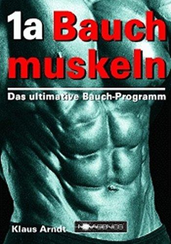 1a Bauchmuskeln. Das ultimative Bauchprogramm