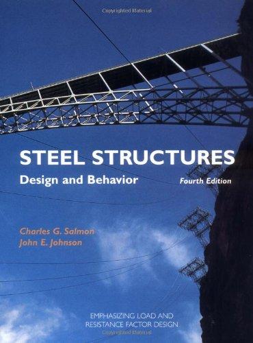 Steel Structures: Design and Behavior: Design and Behaviour por Charles G. Salmon