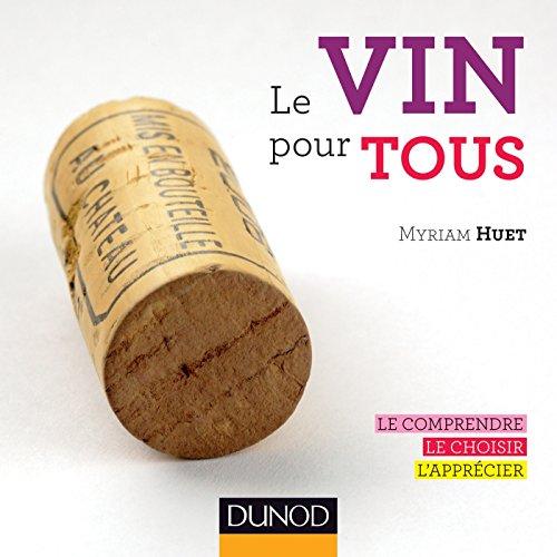 Le vin pour tous : Le comprendre, le choisir, l'apprécier (Hors Collection)