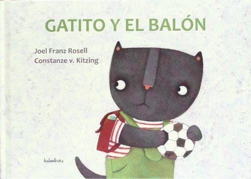 Gatito y el balón (libros para soñar) por Joel Franz Rosell