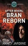 After Whorl Bran Reborn (Celtic Fervour Series Book 2) by Nancy Jardine
