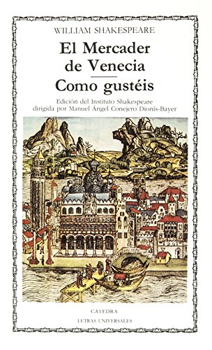 El Mercader de Venecia; Como gustéis: 9 (Letras Universales) por William Shakespeare