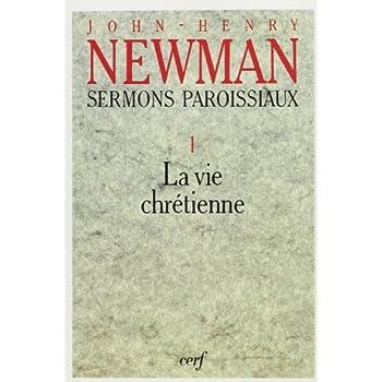Sermons paroissiaux : Tome 1, La vie chrétienne