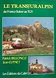 LE TRANSJURALPIN du Franco-Suisse au TGV