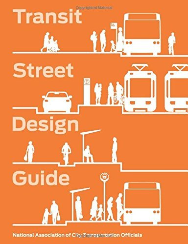 Transit Street Design Guide by National Association of City Transportation Officials (2016-04-14)