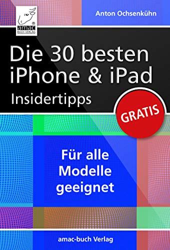 Die 30 besten iPhone & iPad Insidertipps