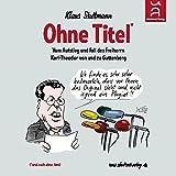 Ohne Titel: Vom Aufstieg und Fall des (Dr.) Karl-Theodor zu Guttenberg