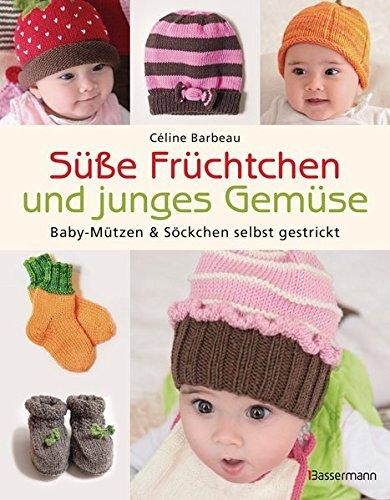 Süße Früchtchen und junges Gemüse: Baby-Mützen & Söckchen selbst gestrickt Häkeln Baby-mütze