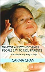 10 Most Annoying Things People Say to NICU Parents (...when they're only trying to help!) (English Edition)