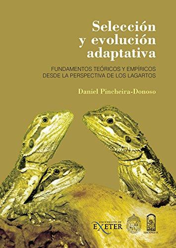 Selección y evolución adaptativa: Fundamentos teóricos y empíricos desde la perspectiva de los lagartos por Daniel Pincheira