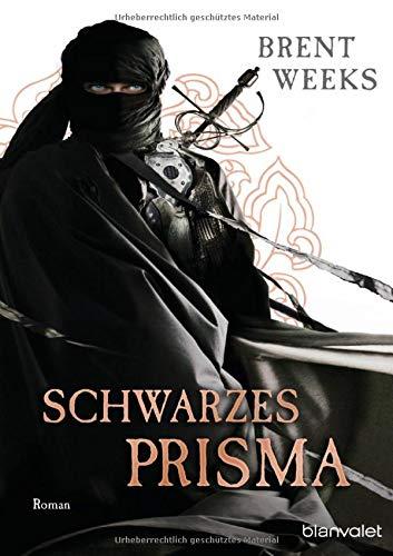 Schwarzes Prisma: Roman (Licht-Saga (The Lightbringer), Band 1) -