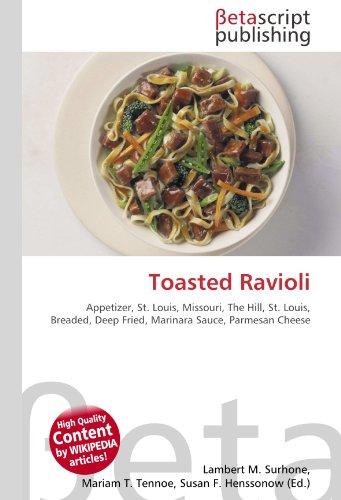Toasted Ravioli: Appetizer, St. Louis, Missouri, The Hill, St. Louis, Breaded, Deep Fried, Marinara Sauce, Parmesan Cheese