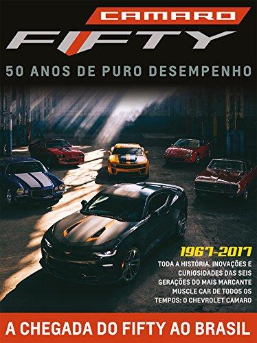 Camaro: 50 anos de Puro desempenho (Guia 50 Anos do Camaro Livro 1) (Portuguese Edition)
