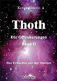 Thoth - Die Offenbarungen, Bd.2: Das Erwachen aus der Illusion
