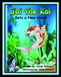 Joi the Koi Gets a New Home by Devon Anthony (2013-06-03)