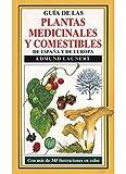 GUIA PLANTAS MEDICINALES Y COMESTIBLES (GUIAS DEL NATURALISTA-PLANTAS MEDICINALES, HIERBAS Y HERBORISTERÍA)