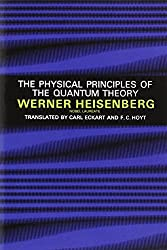 The Physical Principles of the Quantum Theory by Werner Heisenberg (1949-06-01)