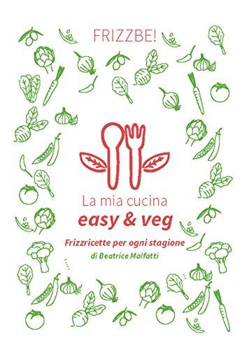 Beatrice Natürlichen (La mia cucina easy & veg)