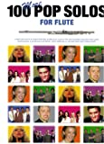 100 More Pop Solos For Flute – Sheet Music 100 Pop Songs Especially Arranged By Jack Long Flute with Complete Chord Symbols
