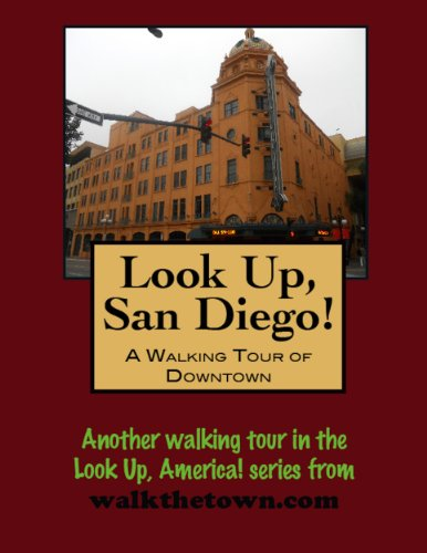 a-walking-tour-of-san-diego-downtown-look-up-america-english-edition