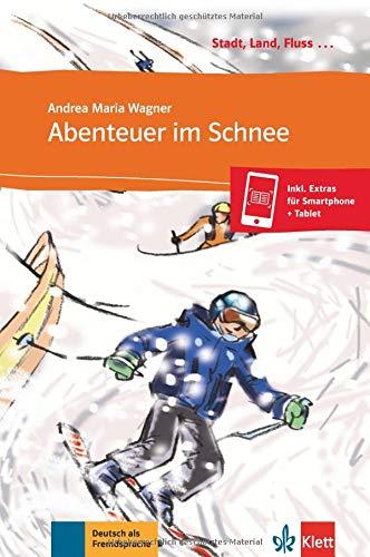 Abenteuer im Schnee - Libro + audio descargable (Colección Stadt, Land, Fluss)