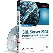 SQL Server 2008-Performance-Optimierung - Das Praxisbuch für Entwickler und Administratoren