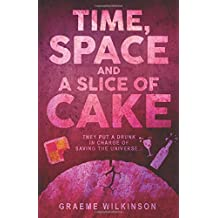 Time, Space And A Slice Of Cake (The Battenberg Trilogy)
