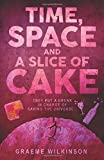 Time, Space And A Slice Of Cake (The Battenberg Trilogy, Band 2)