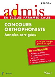 Concours Orthophoniste - Annales corrigées - Admis - Je m'entraîne