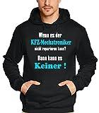KFZ-MECHATRONIKER Sweatshirt mit Kapuze - Hoodie - Wenn es der KFZ Mechaniker nicht reparieren kann ? Dann kann es Keiner ! schwarz Gr.M