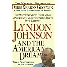 Lyndon Johnson and the American Dream by Goodwin, Doris Kearns (July 1, 1991) Paperback