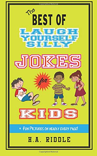 The Best of Laugh Yourself Silly Jokes for Kids: Children's Humor Knock-Knock Jokes Puns Riddles Tongue-Twisters: Volume 8 por H.A. Riddle
