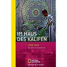 Im Haus des Kalifen: Ein Jahr in Casablanca