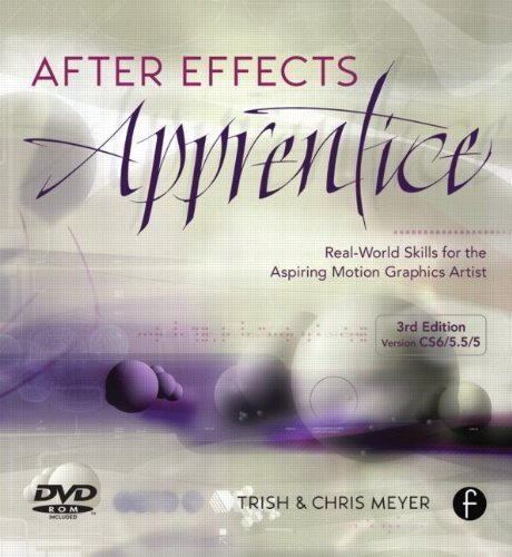 After Effects Apprentice: Real World Skills for the Aspiring Motion Graphics Artist 3rd (third) Edition by Meyer, Chris, Meyer, Trish published by Focal Press (2012)