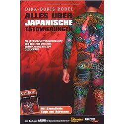 Alles über japanische Tätowierungen: Die japanische Tätowierkunst der Edo-Zeit und ihre Entwicklung bis zur Gegenwart ( 26. Oktober 2007 )
