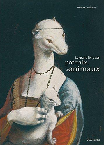 Le grand livre des portraits d'animaux par SVJETLAN JUNAKOVIC