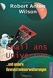 Email ans Universum: ... und andere Bewusstseinserweiterungen