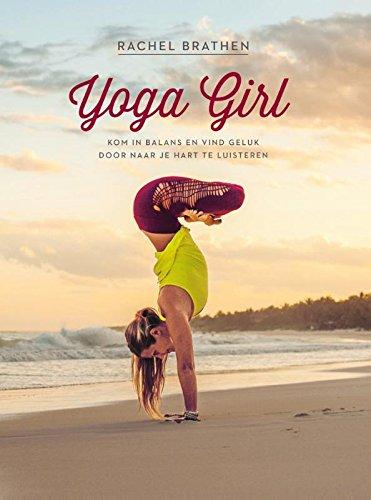 Yoga girl: kom in balans en vind geluk door naar je hart te luisteren
