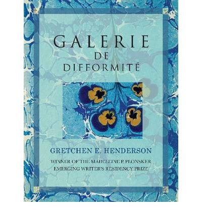 Galerie de Difformite & Other Exhumed Exhibits: A Declassified Catalogue (Paperback) - Common