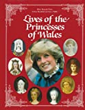 Lives of the Princesses of Wales (English Edition)