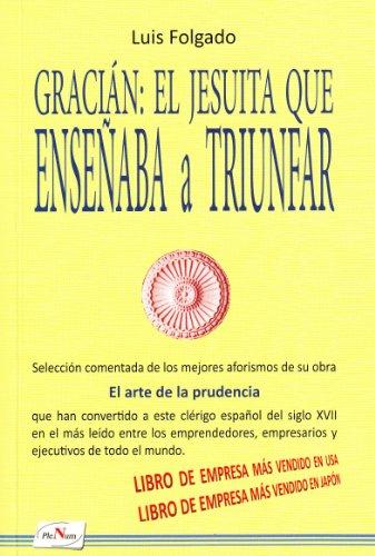 Gracián: el jesuita que enseñaba a triunfar eBook: Luis Folgado ...